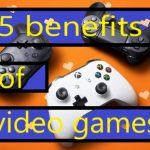 5 Benefits of Video Games