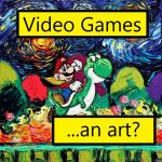 Video game…an Art?